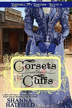Corsets and Cuffs:  (Baker City Brides Book 3) By Shanna Hatfield