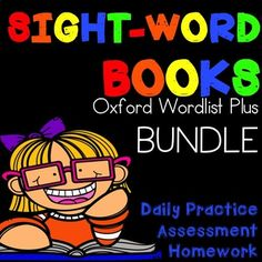 The Oxford Sight Word Books BUNDLE has everything you need for daily practice, assessment and homework using the Oxford Word List Plus (OWL).This word list is popular in Australia due to the extensive research that went into creating it, the Oxford Word List was created by compiling real Australian children's writing and the books they were reading to find the most frequently occurring words.