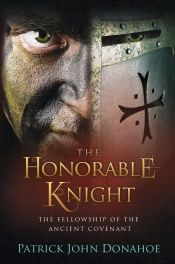 The Honorable Knight by Patrick John Donahoe - View book on Bookshelves at Online Book Club - Bookshelves is an awesome, free web app that lets you easily save and share lists of books and see what books are trending. Online Book Club, Books Online, Great Books, New Books, Recommended Books To Read, Historical Fiction Novels, What Book, Book Club Books, Book Recommendations