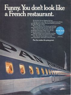 """airlinestuff: PAN AM - """"French Restaurant"""" ad from 1968 Nice old print advertisment for former American airline PAN AM. I really like the namings for their booking classes: """"First-Class President Special"""" and """" Rainbow Economy"""" Rainbow. Retro Airline, Airline Travel, Air Travel, Vintage Airline, Pan Am, Vintage Travel Posters, Vintage Ads, Voyage Usa, Restaurant Ad"""