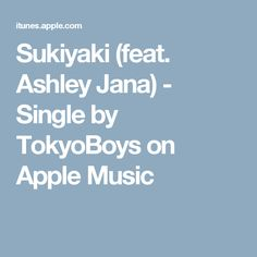 Sukiyaki (feat. Ashley Jana) - Single by TokyoBoys on Apple Music