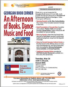 """Queens Library in collaboration with the National Parliamentary Library of Georgia and the Consulate General of Georgia in New York, is pleased to invite you to the inauguration of the """"Georgian Book Corner"""" collection on Georgian Independence Day,  Tuesday, May 26, 2015 from 4-5:30PM at Queens Library at Forest Hills,108-19 71 Ave 26 მაისს, ქართული წიგნის კუთხეს ვხსნით ნიუ-იორკში :)"""