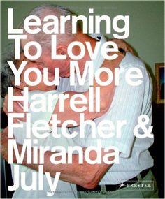 Learning to Love you more: Amazon.de: Miranda July, Harell Fletcher: Fremdsprachige Bücher