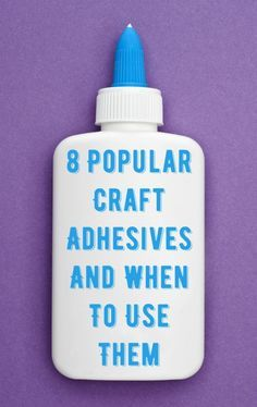 Are you overwhelmed by the options on the adhesives aisle of the craft store? Here are eight popular choices and when to use them!