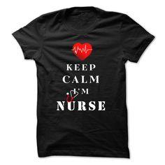 Keep Calm Im Nurse T Shirt, Hoodie, Sweatshirt
