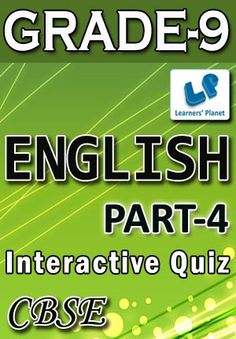 9-CBSE-ENGLISH-PART-4 Interactive quizzes & worksheets on direct to indirect speech, identify clauses, modal auxiliaries, non-finite verbs and phrasal verbs for grade-9 CBSE English students. Pattern of questions : Multiple Choice Questions   PRICE :- RS.61.00
