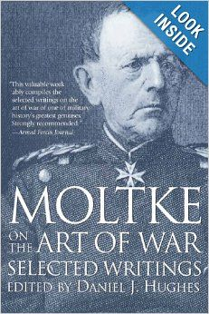 Moltke on the Art of War: Selected Writings: Helmuth von Moltke, Daniel Hughes: 9780891415756: Amazon.com: Books