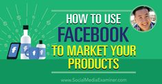 Social Media Marketing Podcast 240. In this episode Steve Chou explores how to sell physical products that often have low margins using Facebook ads.