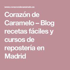 Corazón de Caramelo – Blog recetas fáciles y cursos de repostería en Madrid