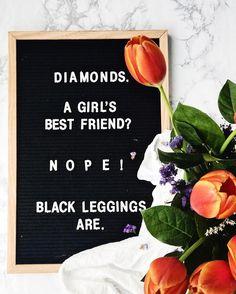 Funny Quote. Letter board quote. black leggings. letter board. www.ohsodelicioso.com