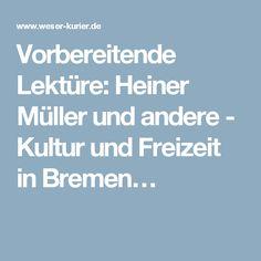 Vorbereitende Lektüre: Heiner Müller und andere - Kultur und Freizeit in Bremen…