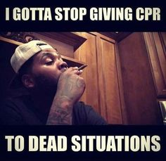Stop giving cpr to dead situations kevin gates meme Real Life Quotes, True Quotes, Best Quotes, Motivational Quotes, Inspirational Quotes, Wicked Quotes, Calm Quotes, Badass Quotes, Kevin Gates Quotes