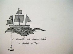 A smooth sea never made a skilled sailor.I think this every time something goes wrong with my little business! Great Quotes, Inspirational Quotes, Motivational Phrases, Awesome Quotes, Good Thoughts, Beautiful Words, Life Lessons, Wise Words, Decir No