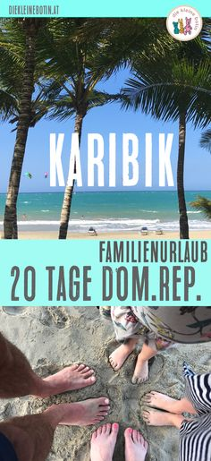 Familienurlaub in der Karibik? Ja. Wie? Das erzähle ich... Viele Tipps und Erkenntnisse aus 20 Tagen Familienzeit in der Dominikanischen Republik. Fernreise mit Kleinkind und wie man das gut plant.