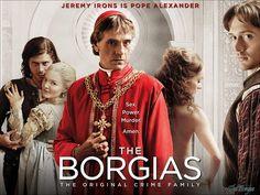 The Borgias es una serie dramático-histórica creada por Neil Jordan y emitida por televisión del 3 de abril de 2011 al 16 de junio del 2013. La serie se basó en la familia Borgia (originalmente Borja), una dinastía española instalada en Italia, conformada por el papa Alejandro VI y Vannozza de Cattanei, junto a sus hijos César, Lucrecia, Juan y Gioffre Borgia
