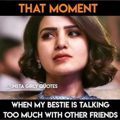 It's the true feeling becoz my 2 besties have done to me the same.             -karthi