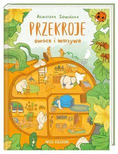 Przekroje owoce i warzywa Sowińska Agnieszka Nasza Księgarnia.Księgarnia internetowa Czytam.pl