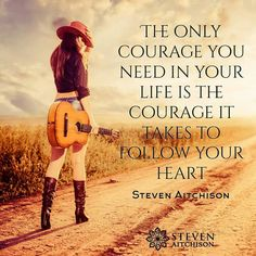 the only courage you need Funny Inspirational Quotes, Inspirational Thoughts, Funny Quotes, Follow Your Heart, Cool Writing, Family Quotes, Friendship Quotes, Love Life, Quotes To Live By