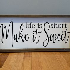 life is short make it sweet rustic farmhouse sign , country wood signs, home decor, gift for her Country Wood Signs, Wood Signs Home Decor, Diy Wood Signs, Rustic Wood Signs, Farmhouse Signs, Rustic Farmhouse, Pallet Signs, Country Decor, Diy House Signs