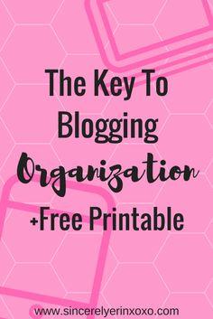 The Key To Blogging Organization