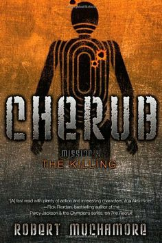 The Killing (Cherub) by Robert Muchamore. $8.99. Reading level: Ages 12 and up. Series - Cherub (Book 4). Publisher: Simon Pulse (October 23, 2012)