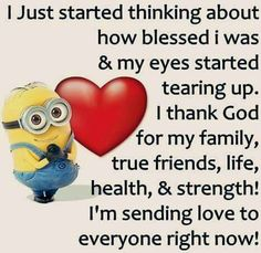 Minion quotes about friends love my family and friends quotes and sending love to all my Prayer Quotes, Faith Quotes, True Quotes, Funny Quotes, True Sayings, Encouragement Quotes, Funny Pics, Funny Pictures, Hilarious