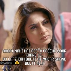Aadat nahi hai Peeth peeche waar karne ki Do lafz kam bolti hu Magar samne bolti hu Maya Quotes, Crazy Quotes, Hurt Quotes, Sassy Quotes, Girly Quotes, Life Quotes, Hindi Quotes, Quotations, Bollywood Love Quotes