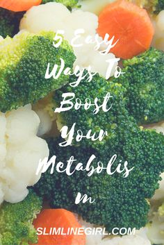 5 Easy Ways To Boost Your Metabolism - http://slimlinegirl.com/5-easy-ways-boost-metabolism/