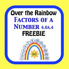 Over the Rainbow Factors of a Number 4.OA.4 Worksheet Freebie. Common core aligned to 4.OA.4 Find all factor pairs for a whole number in the range 1–100. Recognize that a whole number is a multiple of each of its factors. This is my favorite method for factoring numbers. Color and black outline with and without clouds for differentiated learning included!