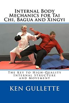 Internal Body Mechanics for Tai Chi, Bagua and Xingyi: The Key to High-Quality Internal Structure and Movement Tai Chi, Ebook Pdf, Free Ebooks, Reading Online, Books To Read, Key, Exercises, Amazon, Travel