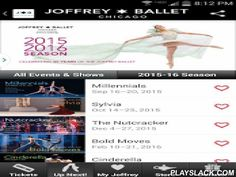 The Joffrey Ballet  Android App - playslack.com , The Joffrey Ballet's official Android App is abundant with in-depth information about The Joffrey Ballet. Included are program details on all shows, performance dates, and exclusive special events. Buy tickets, view the full Dancer roster - complete with photos and bios, view Image Galleries and videos and connect via Facebook, Twitter, and other social-media links. Read about the Joffrey Academy of Dance's numerous programs, get class…