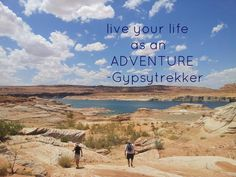 Live your life as an adventure! Quote by Gypsytrekker, photo taken at Antelope Canyon.