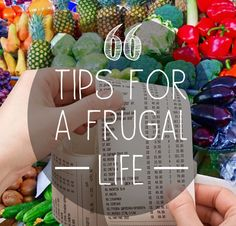 66 Tried-and-Tested Tips For a Frugal Life. There are so many amazing things on this list like extra links to things, etc: