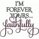 i'm forever yours faithfully - layered phrase
