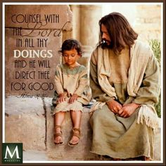 Counsel with the Lord in all thy doings, and he will direct thee for good; yea, when thou liest down at night lie down unto the Lord, that he may watch over you in your sleep; and when thou risest in the morning let thy heart be full of thanks unto God; and if ye do these things, ye shall be lifted up at the last day. - Alma 37:37 | Meridian Magazine - LDSmag.com