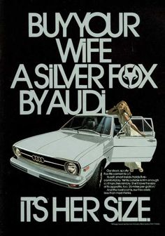 Audi. Helmut Newton. BUY YOUR WIFE A SILVER FOX BY AUDI. IT'S HER SIZE.