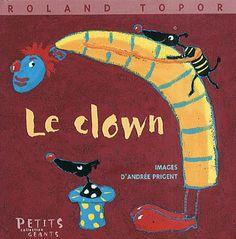 """""""Un clown rigolo qui s'appelle Coquelicot. On lui donne une claque, ça le rend patraque. On lui donne un baiser, il tombe de côté ... """""""