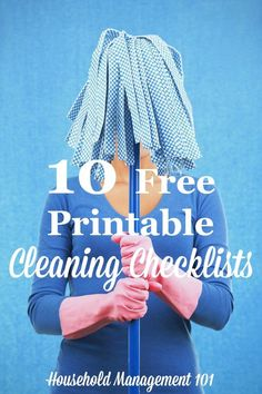 10 free printable cleaning checklists you can add to your household notebook, courtesy of Household Management 101 Household Cleaning Tips, Cleaning Checklist, Diy Cleaning Products, Cleaning Hacks, Organizing Tips, Household Checklist, Organization, Cleaning Lists, Cleaning Schedules