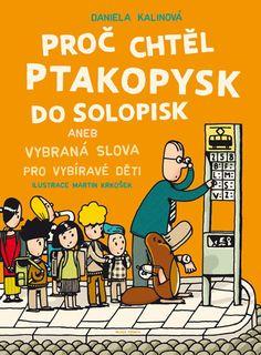 Proč chtěl ptakopysk do Solopisk aneb Vybraná slova pro vybíravé děti - 0