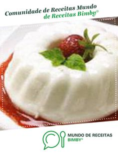 Recipe Panna cotta by Thermomix Vorwerk, learn to make this recipe easily in your kitchen machine and discover other Thermomix recipes in Dulces y postres. Sweet Cooking, Easy Cooking, Thermomix Desserts, Dessert Recipes, Best Cooker, Bellini Recipe, Italian Recipes, Spanish Recipes, Portuguese Recipes