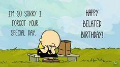 I'm so sorry I forgot your birthday. Happy Belated Birthday!