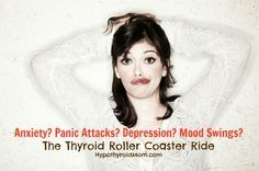 Anxiety? Panic Attacks? Depression? Mood Swings? The Thyroid Roller Coaster Ride...and oh what a ride it is! #thyroid #mood #anxiety #depression #panic