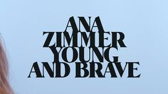 "Ana Zimmer ""Young & Brave"" Clip on Behance"