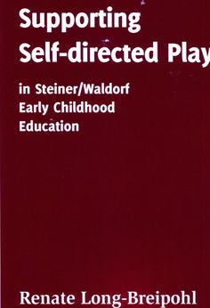 Supporting Self-Directed Play in Steiner/Waldorf Early Childhood