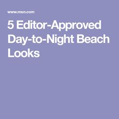 5 Editor-Approved Day-to-Night Beach Looks