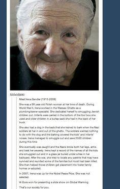Irena Sendler (1910 - 2008) This woman deserves so much more recognition. She was an amazing example of selfless, Christian love.
