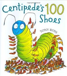 Centipede's One Hundred Shoes by Tony Ross. $12.21. Author: Tony Ross. Publisher: Henry Holt and Co. (BYR) (April 1, 2003). 32 pages. Publication: April 1, 2003. Reading level: Ages 4 and up