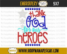 Thank God For Our Heroes Machine Applique by HoopMamaEmbroidery