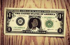 I need a dollar…