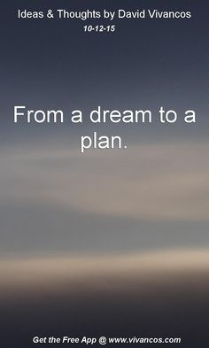 From a dream to a plan. [October 12th 2015] https://www.youtube.com/watch?v=tYYVpfzty6A